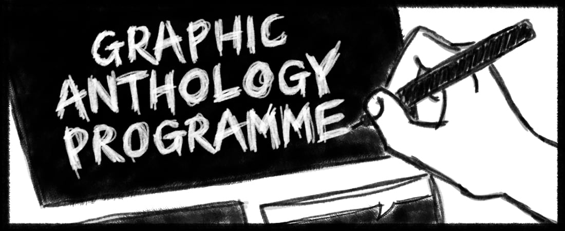 Illustration of a hand sketching out the title of a graphic novel, reading: 'GRAPHIC ANTHOLOGY PROGRAMME'